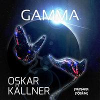 Gamma - Oskar Källner