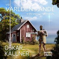 Vid världens ände / En sista kyss farväl - Oskar Källner