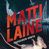 Pahuuden hinta - Matti Laine