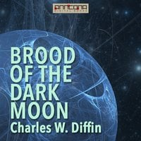 Brood of the Dark Moon - Charles W. Diffin