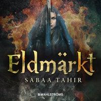 Aska och eld 2 - Eldmärkt - Sabaa Tahir
