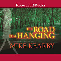 The Road to a Hanging - Mike Kearby