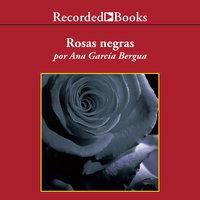 Rosas negras (Black Roses) - Ana García Bergua