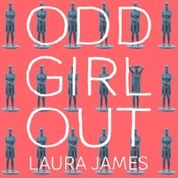 Odd Girl Out - Laura James