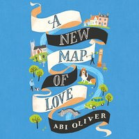 A New Map of Love - Abi Oliver