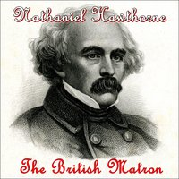 The British Matron - Nathaniel Hawthorne