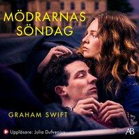Mödrarnas söndag - Graham Swift