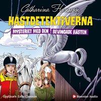 Hästdetektiverna. Mysteriet med den bevingade hästen - Catharina Hansson