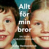 Allt för min bror - Cathy Rentzenbrink