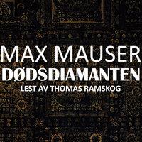Dødsdiamanten - Max Mauser