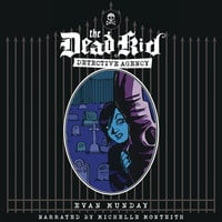 Dead Kid Detective Agency - Evan Munday