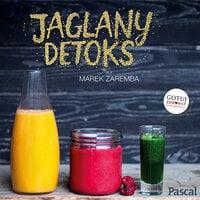Jaglany detoks - Marek Zaremba