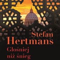 Głośniej niż śnieg - Stefan Hertmans