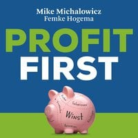 Profit first - Femke Hogema, Mike Michalowicz