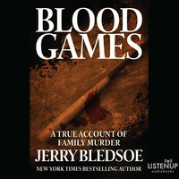 Blood Games - A True Account of Family Murder - Jerry Bledsoe