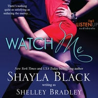 Watch Me - Shayla Black