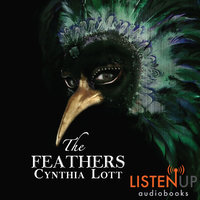 The Feathers - Cynthia Lott