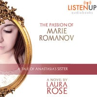 The Passion of Marie Romanov - Laura Rose