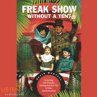Freak Show Without a Tent - Swimming with Piranhas, Getting Stoned in Fiji and Other Family Vacations - Nevin Martell