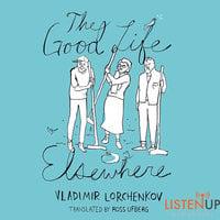 The Good Life Elsewhere - Vladimir Lorchenkov