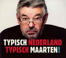 Typisch Nederland Typisch Maarten! - Maarten van Rossem