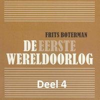 De Eerste Wereldoorlog - deel 4: De gevolgen - Frits Boterman