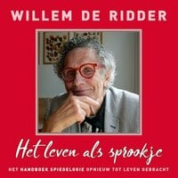 Het leven als sprookje - Willem de Ridder