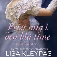 Frist mig i den blå time - Lisa Kleypas
