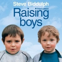 Raising Boys - Steve Biddulph