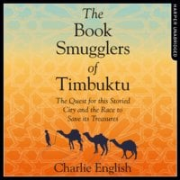 The Book Smugglers of Timbuktu - Charlie English