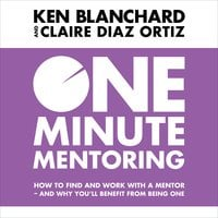 One Minute Mentoring - Ken Blanchard,Claire Diaz-Ortiz