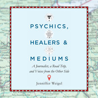 Psychics, Healers, and Mediums - Jenniffer Weigel