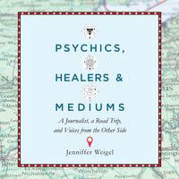 Psychics, Healers, and Mediums - Jenniffer Weigel