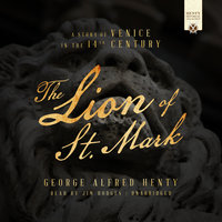 The Lion of St. Mark - George Alfred Henty