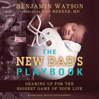 The New Dad's Playbook - Benjamin Watson
