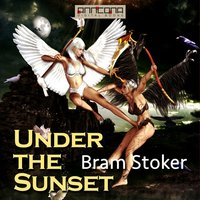Under the Sunset - Bram Stoker