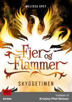 Fjer og flammer 2: Skyggetimen - Melissa Grey
