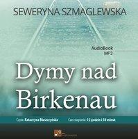 Dymy nad Birkenau - Seweryna Szmaglewska
