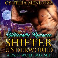Billionaire Romance - Shifter Underworld 4 - Cynthia Mendoza