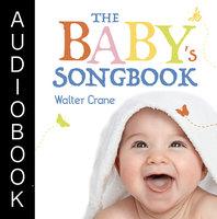 The Baby's Songbook - Walter Crane