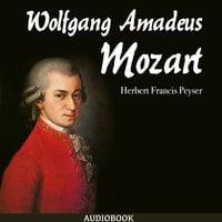 Wolfgang Amadeus Mozart - Herbert Francis Peyser