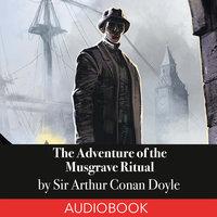 The Adventure of the Musgrave Ritual - Arthur Conan Doyle