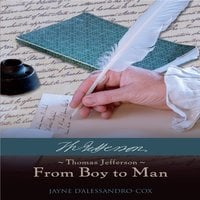 Thomas Jefferson-From Boy to Man - Jayne DAlessandro-Cox