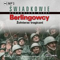 Berlingowcy. Żołnierze tragiczni - praca zbiorowa