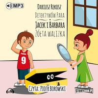 Detektywów para - Jacek i Barbara. Żółta walizka - Dariusz Rekosz