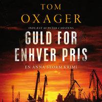 Guld for enhver pris - Tom Oxager