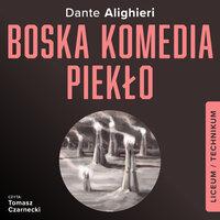 Boska Komedia Piekło - Dante Alighieri