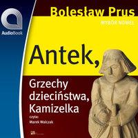Wybór nowel - Antek - Bolesław Prus
