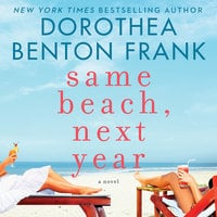 Same Beach, Next Year - Dorothea Benton Frank