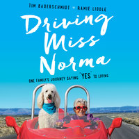 Driving Miss Norma - Tim Bauerschmidt,Ramie Liddle